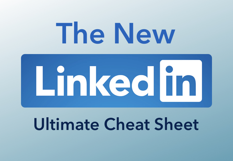 The New LinkedIn Ultimate Cheat Sheet – Infographic