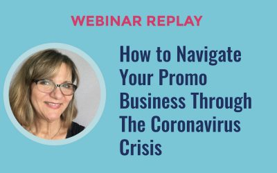 How to Navigate Your Promo Business Through the Coronavirus Crisis